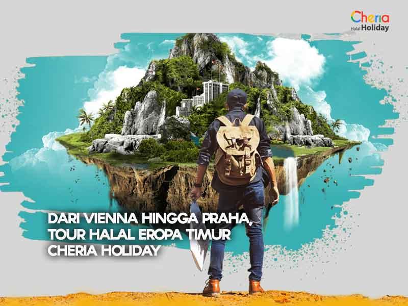 DARI VIENNA HINGGA PRAHA, TOUR HALAL EROPA TIMUR CHERIA HOLIDAY